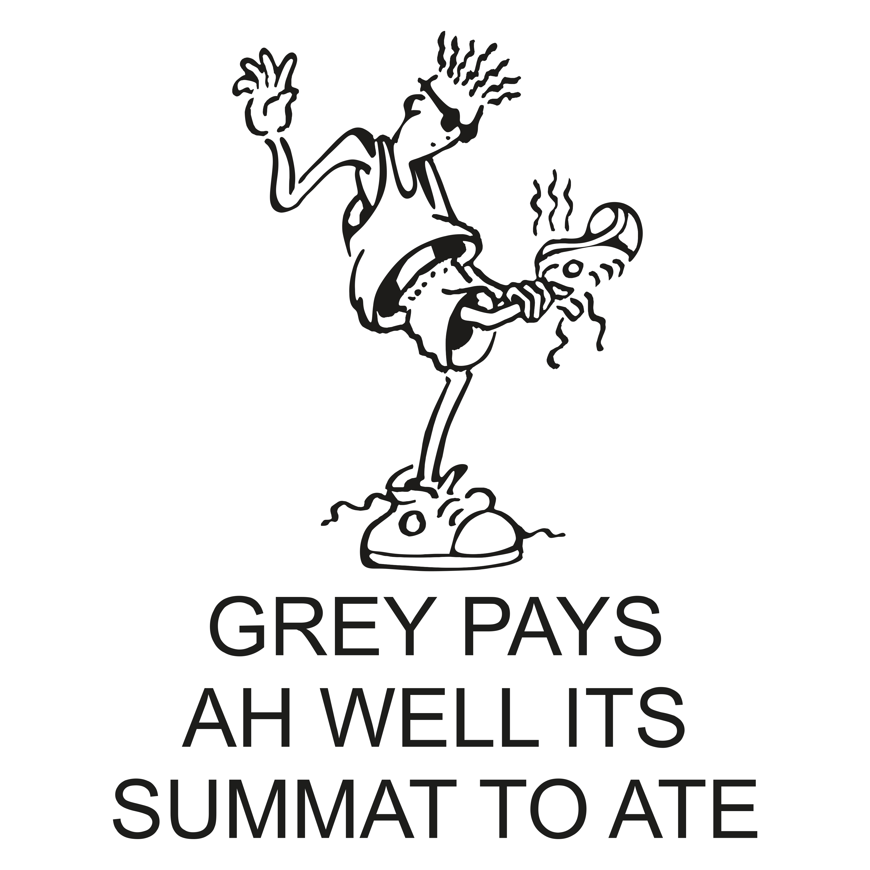 BLC007 - Grey Pays Ah Well Its Summat to Ate